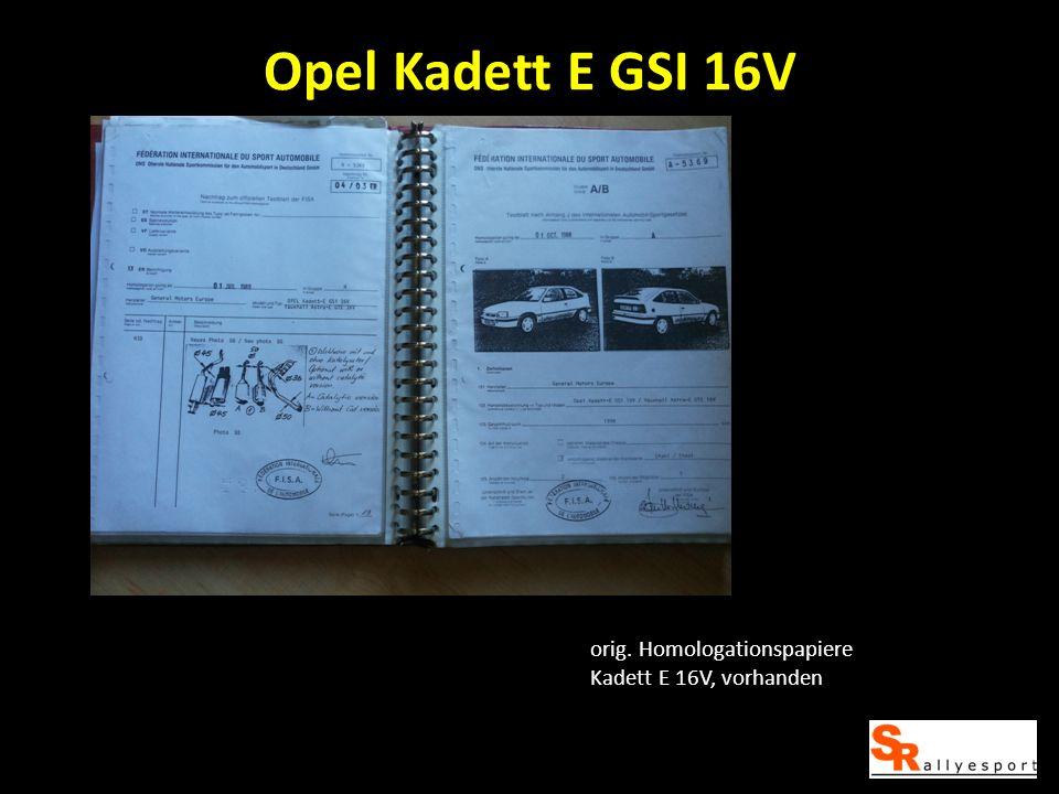 Opel Kadett E GSI 16V orig. Homologationspapiere Kadett E 16V, vorhanden