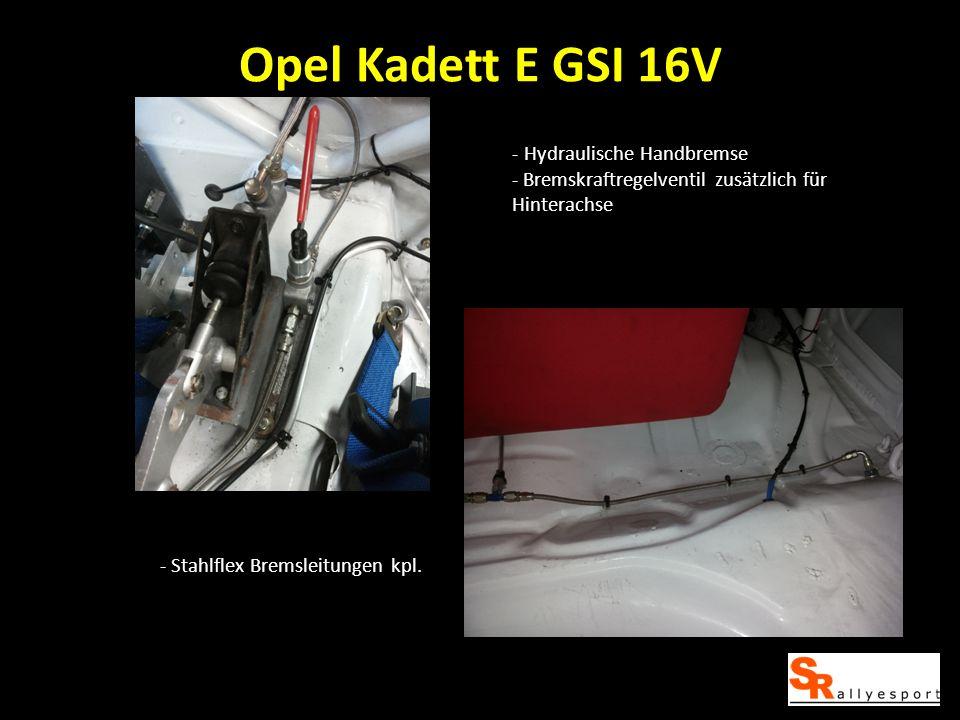 Opel Kadett E GSI 16V - Hydraulische Handbremse - Bremskraftregelventil zusätzlich für Hinterachse - Stahlflex Bremsleitungen kpl.