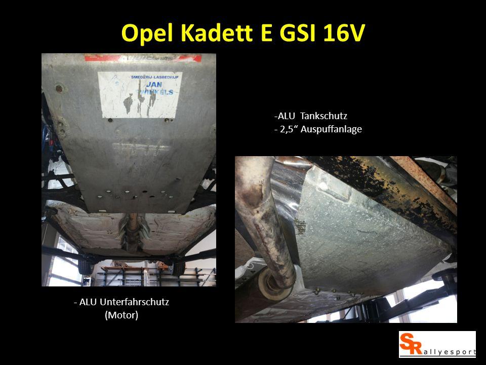 Opel Kadett E GSI 16V -ALU Tankschutz - 2,5 Auspuffanlage - ALU Unterfahrschutz (Motor)