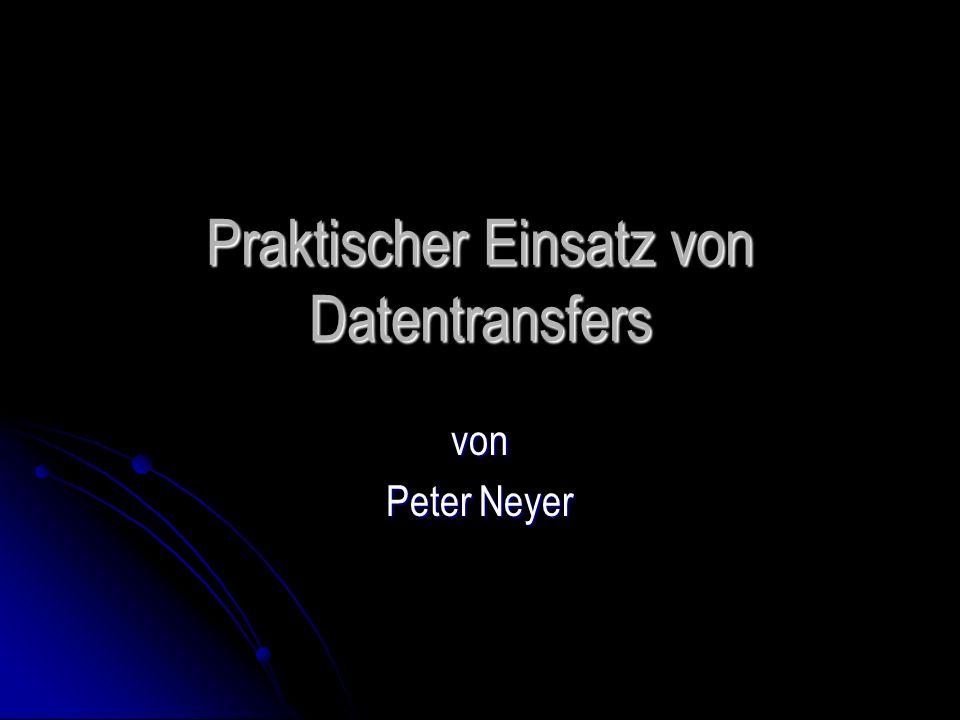 Praktischer Einsatz von Datentransfers von Peter Neyer