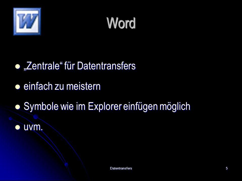 """Datentransfers5 Word """"Zentrale für Datentransfers """"Zentrale für Datentransfers einfach zu meistern einfach zu meistern Symbole wie im Explorer einfügen möglich Symbole wie im Explorer einfügen möglich uvm."""