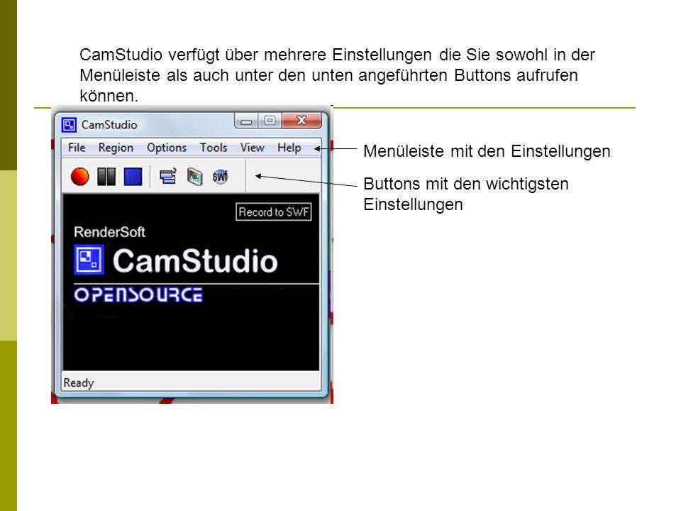 Wichtige Buttons Mit diesem Button können Sie die Aufnahme starten Hier können Sie eine Pause einlegen ohne die Aufnahme zu beenden Hier wird die Aufnahme gestoppt und auch gleich gespeichert Unter Toggle View könne Sie einstellen, wie groß das Fenster von CamStudio sein soll Möchten Sie ein Textfeld in Ihrer Aufnahme, könne Sie hier ein passendes auswählen Klicken Sie auf diesen Button, können Sie in SWF aufnehmen