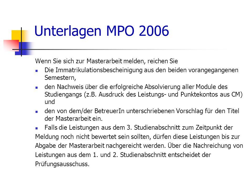 Unterlagen MPO 2006 Wenn Sie sich zur Masterarbeit melden, reichen Sie Die Immatrikulationsbescheinigung aus den beiden vorangegangenen Semestern, den