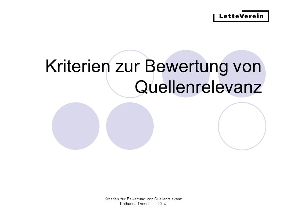 Kriterien zur Bewertung von Quellenrelevanz Katharina Drescher - 2014 Wikipedia – Fluch oder Segen?