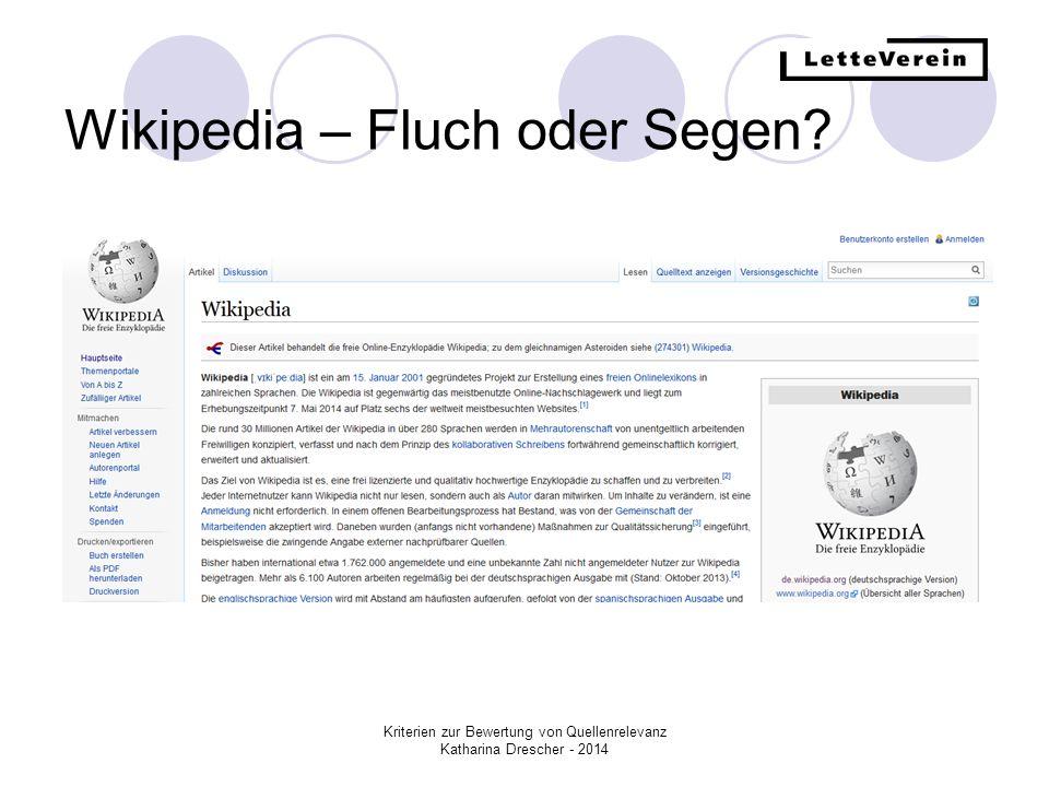 Kriterien zur Bewertung von Quellenrelevanz Katharina Drescher - 2014 Es kommt darauf an, wie man es nutzt.