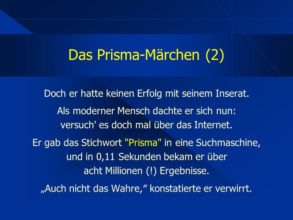 Das Prisma-Märchen (2) Doch er hatte keinen Erfolg mit seinem Inserat.