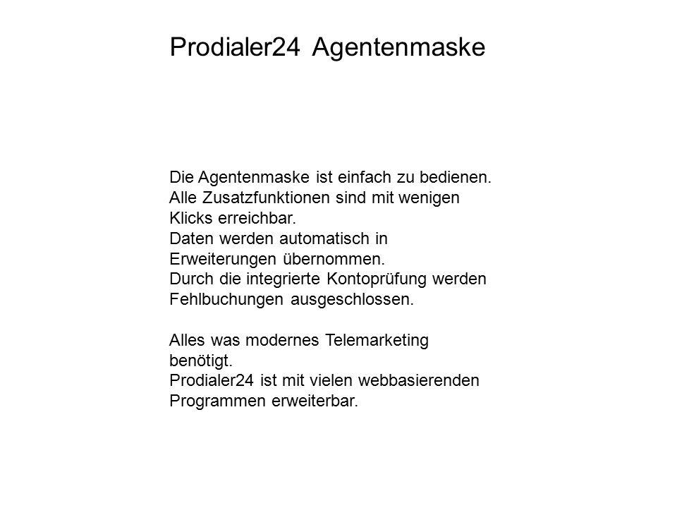 Die Agentenmaske ist einfach zu bedienen. Alle Zusatzfunktionen sind mit wenigen Klicks erreichbar. Daten werden automatisch in Erweiterungen übernomm