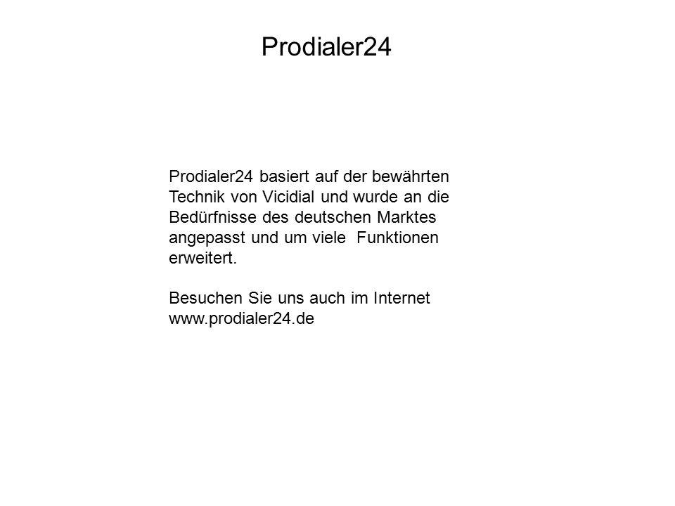 Prodialer24 Prodialer24 basiert auf der bewährten Technik von Vicidial und wurde an die Bedürfnisse des deutschen Marktes angepasst und um viele Funkt