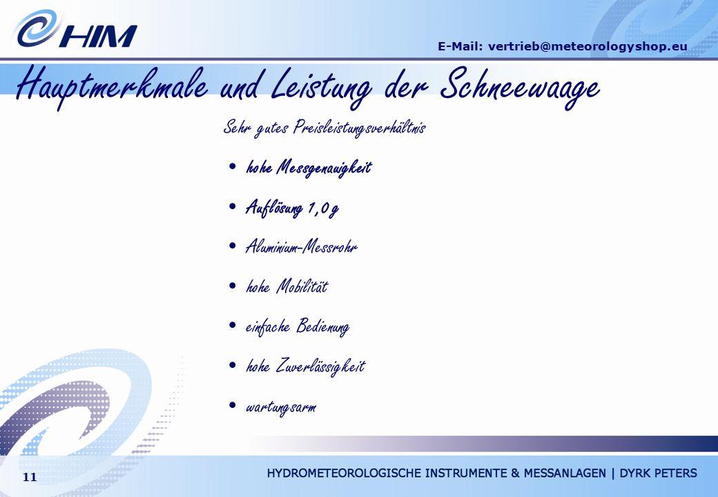 E-Mail: vertrieb@meteorologyshop.eu 11 Hauptmerkmale und Leistung der Schneewaage Sehr gutes Preisleistungsverhältnis hohe Messgenauigkeit Auflösung 1
