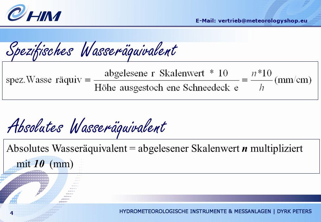 E-Mail: vertrieb@meteorologyshop.eu 4 Spezifisches Wasseräquivalent Absolutes Wasseräquivalent Absolutes Wasseräquivalent = abgelesener Skalenwert n m