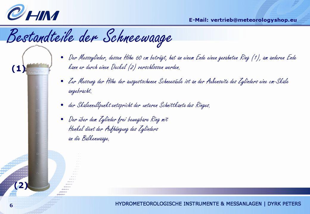 E-Mail: vertrieb@meteorologyshop.eu 6 Bestandteile der Schneewaage Der Messzylinder, dessen Höhe 60 cm beträgt, hat an einem Ende einen gezahnten Ring