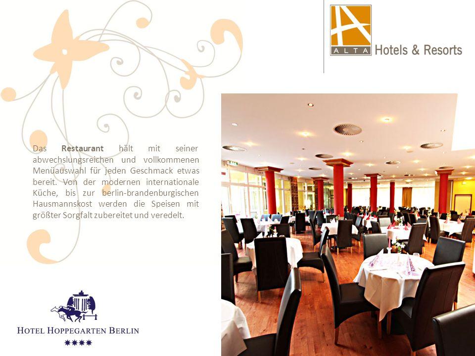 Das Restaurant hält mit seiner abwechslungsreichen und vollkommenen Menüauswahl für jeden Geschmack etwas bereit. Von der modernen internationale Küch