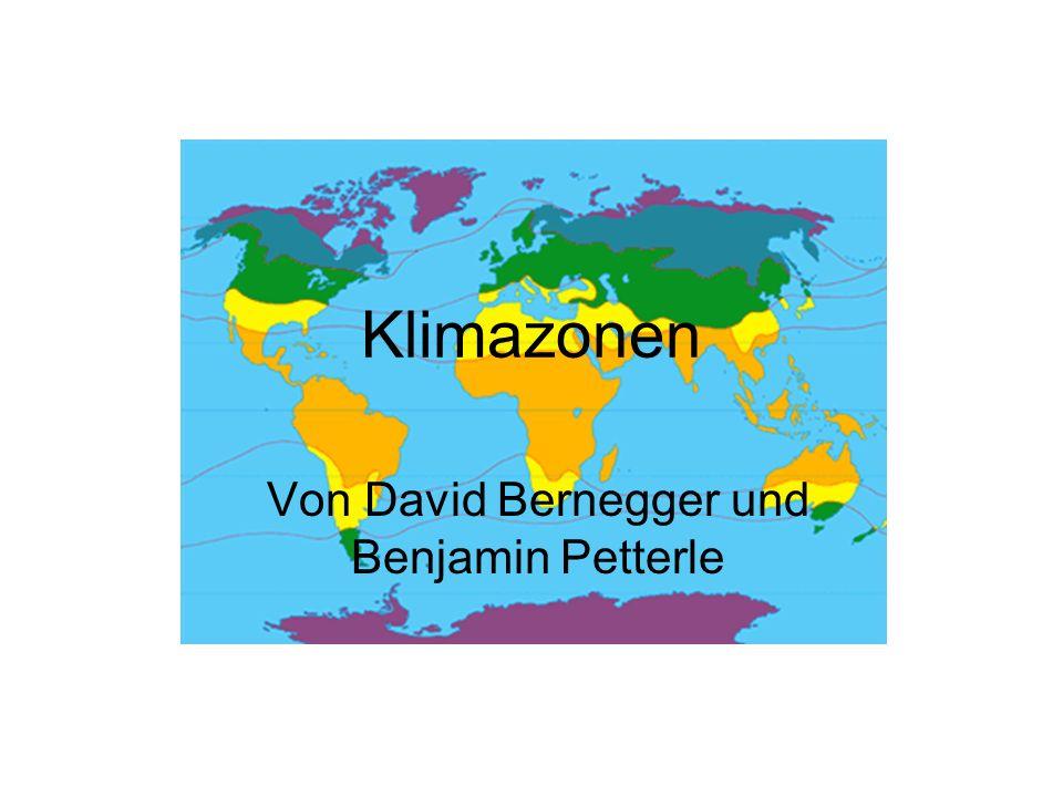 Klimazonen Von David Bernegger und Benjamin Petterle