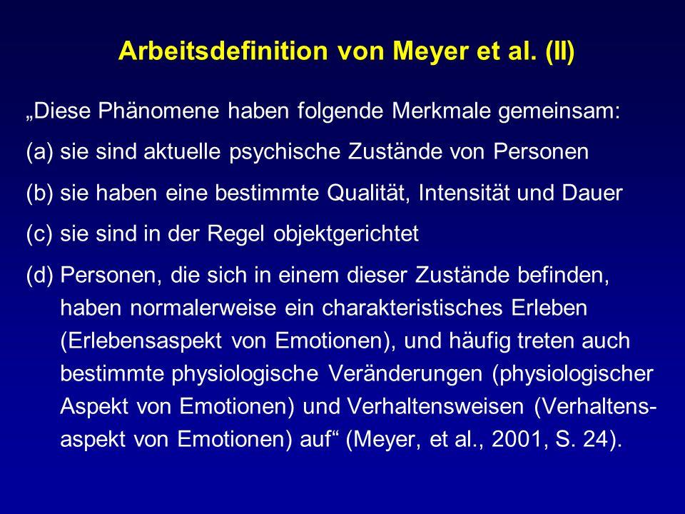 """Arbeitsdefinition von Meyer et al. (II) """"Diese Phänomene haben folgende Merkmale gemeinsam: (a)sie sind aktuelle psychische Zustände von Personen (b)s"""