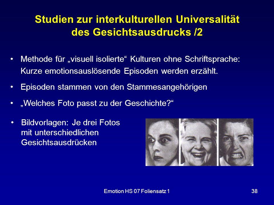Emotion HS 07 Foliensatz 138 Studien zur interkulturellen Universalität des Gesichtsausdrucks /2 Bildvorlagen: Je drei Fotos mit unterschiedlichen Ges