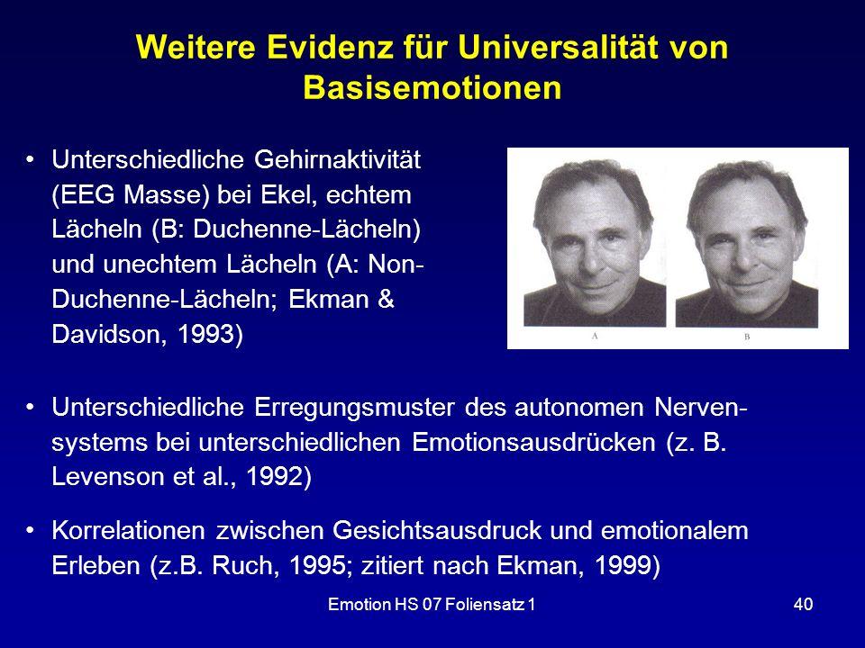 Emotion HS 07 Foliensatz 140 Weitere Evidenz für Universalität von Basisemotionen Unterschiedliche Gehirnaktivität (EEG Masse) bei Ekel, echtem Lächel