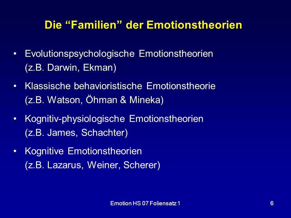 """Emotion HS 07 Foliensatz 16 Die """"Familien"""" der Emotionstheorien Evolutionspsychologische Emotionstheorien (z.B. Darwin, Ekman) Klassische behavioristi"""
