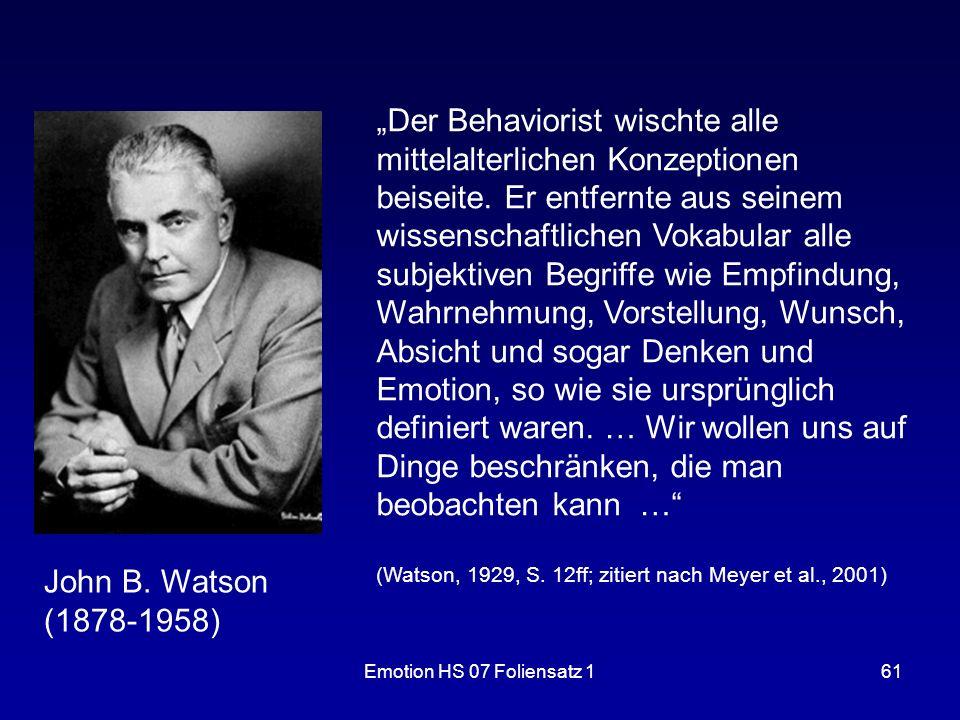 """Emotion HS 07 Foliensatz 161 """"Der Behaviorist wischte alle mittelalterlichen Konzeptionen beiseite. Er entfernte aus seinem wissenschaftlichen Vokabul"""