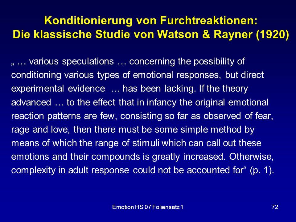"""Emotion HS 07 Foliensatz 172 Konditionierung von Furchtreaktionen: Die klassische Studie von Watson & Rayner (1920) """" … various speculations … concern"""