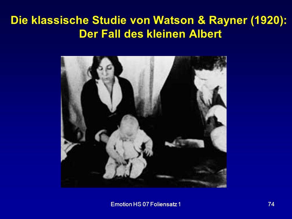 Emotion HS 07 Foliensatz 174 Die klassische Studie von Watson & Rayner (1920): Der Fall des kleinen Albert