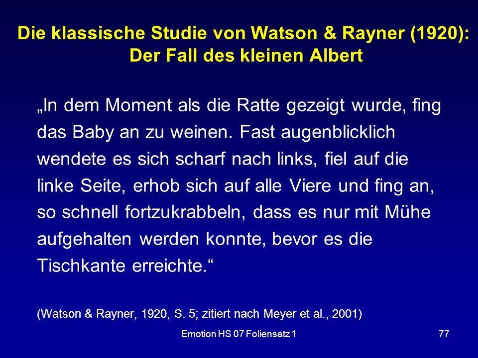 """Emotion HS 07 Foliensatz 177 Die klassische Studie von Watson & Rayner (1920): Der Fall des kleinen Albert """"In dem Moment als die Ratte gezeigt wurde,"""