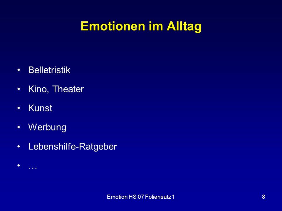 Emotion HS 07 Foliensatz 18 Emotionen im Alltag Belletristik Kino, Theater Kunst Werbung Lebenshilfe-Ratgeber …