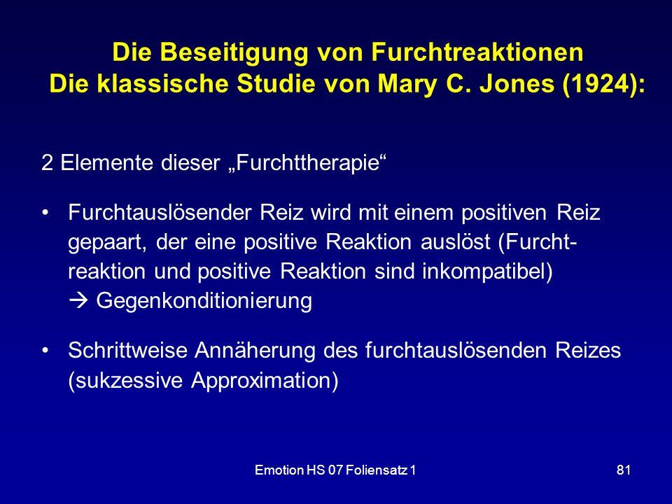 """Emotion HS 07 Foliensatz 181 Die Beseitigung von Furchtreaktionen Die klassische Studie von Mary C. Jones (1924): 2 Elemente dieser """"Furchttherapie"""" F"""