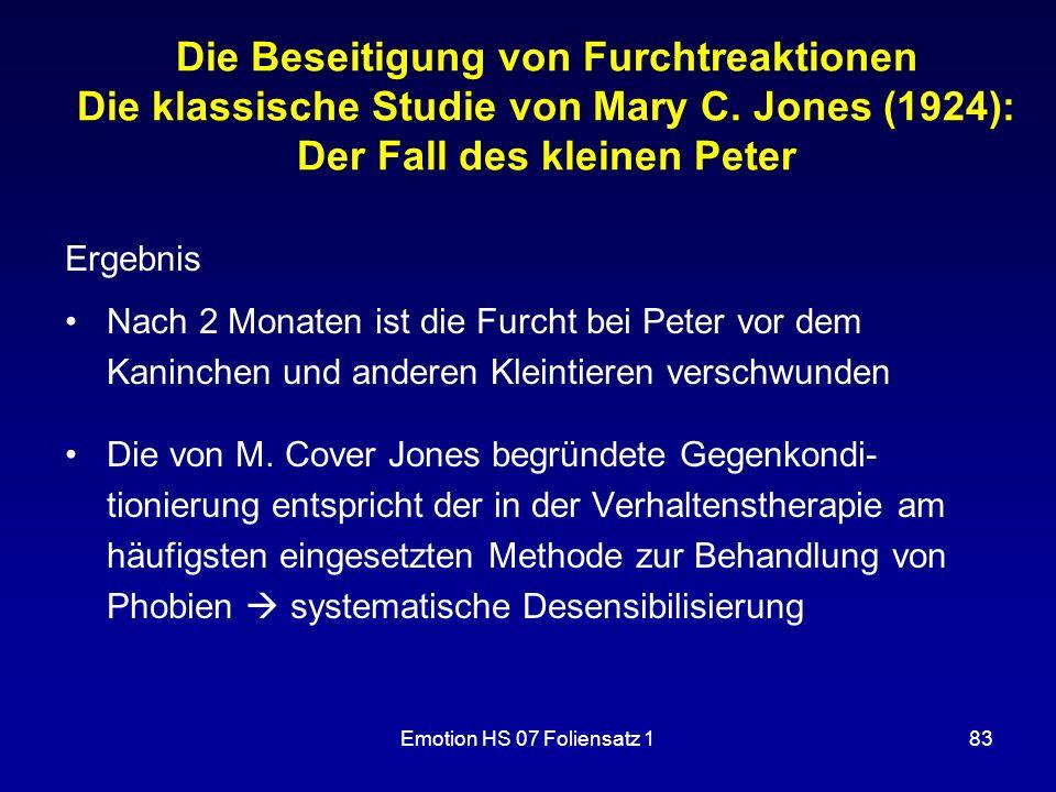 Emotion HS 07 Foliensatz 183 Die Beseitigung von Furchtreaktionen Die klassische Studie von Mary C. Jones (1924): Der Fall des kleinen Peter Ergebnis