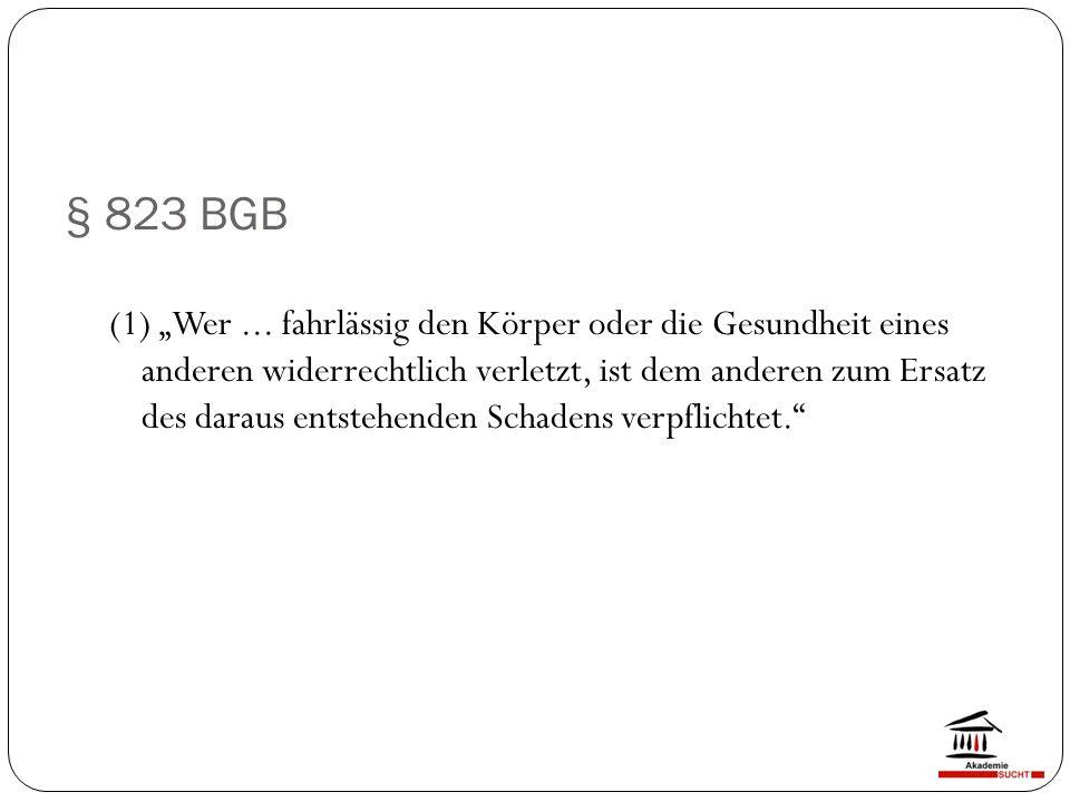 """§ 823 BGB (1) """"Wer..."""