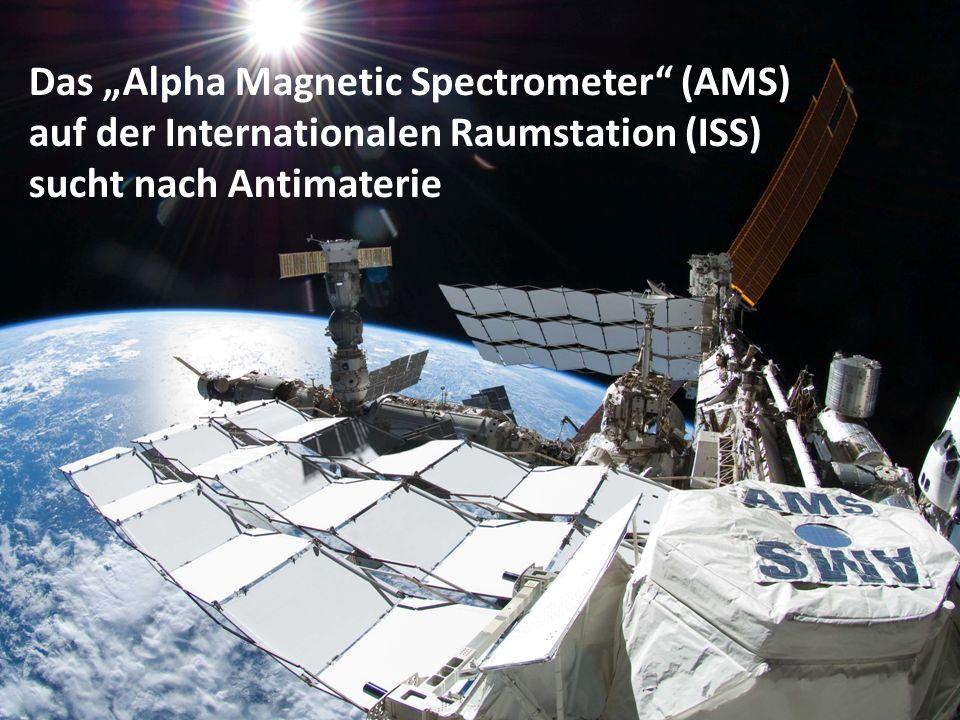 """Das """"Alpha Magnetic Spectrometer"""" (AMS) auf der Internationalen Raumstation (ISS) sucht nach Antimaterie"""