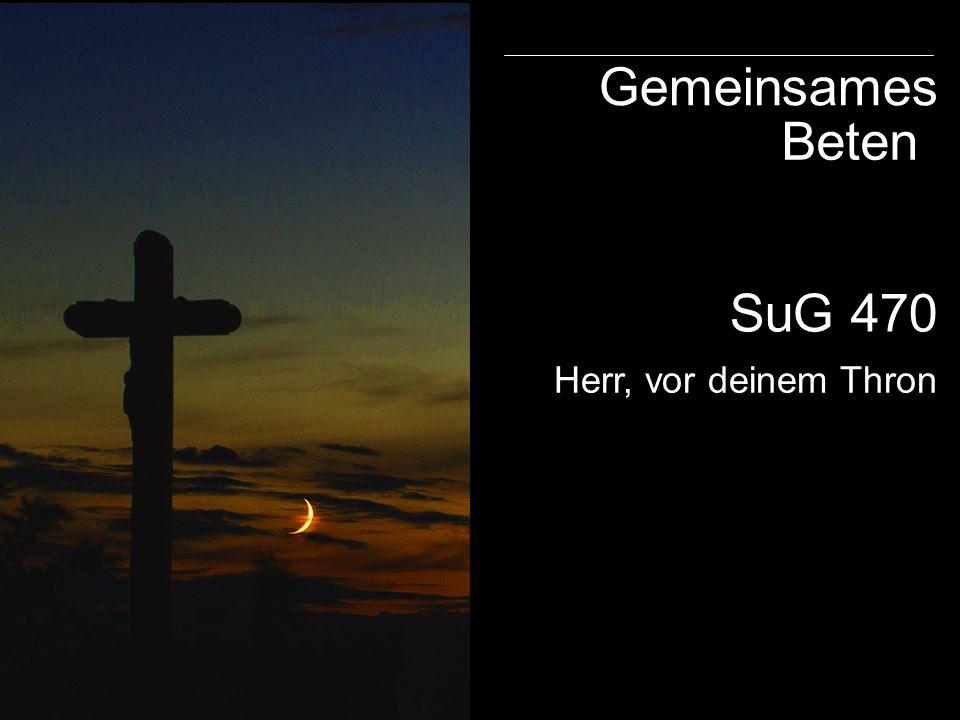 SuG 470 Gemeinsames Beten Herr, vor deinem Thron