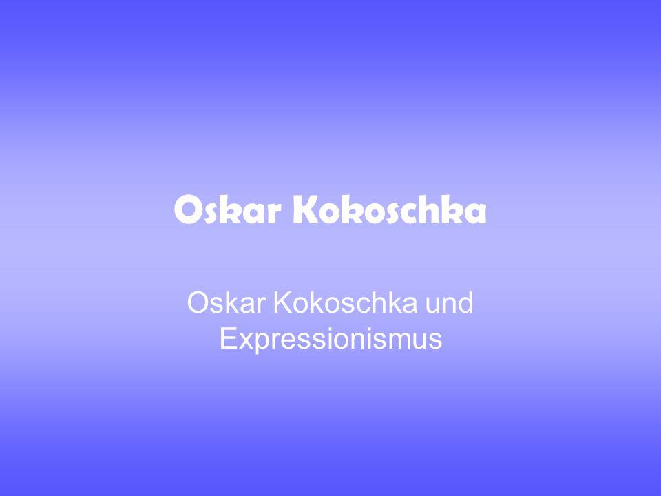 Oskar Kokoschka Oskar Kokoschka und Expressionismus