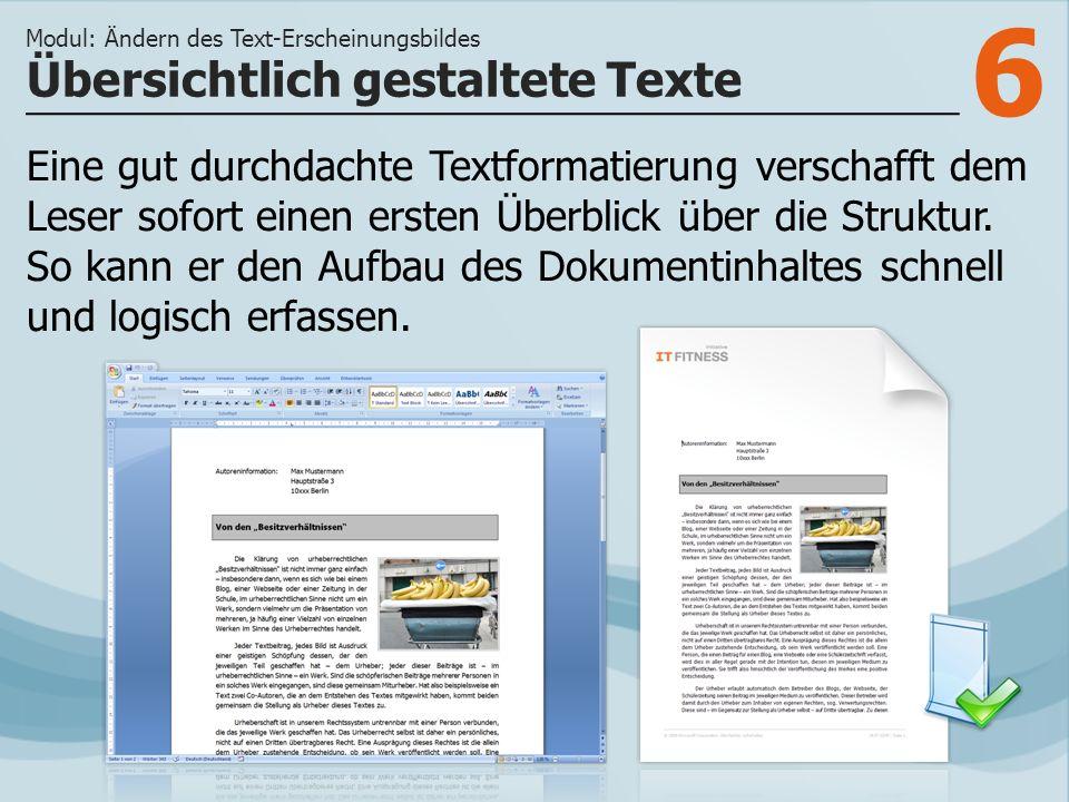 6 Übersichtlich gestaltete Texte Modul: Ändern des Text-Erscheinungsbildes Eine gut durchdachte Textformatierung verschafft dem Leser sofort einen ers