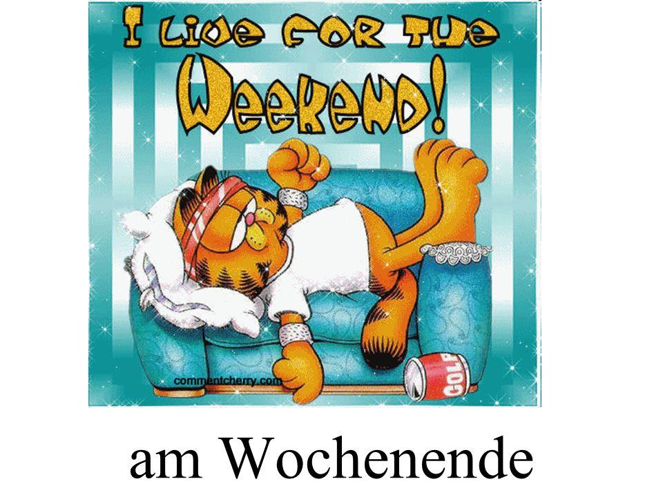 am Wochenende