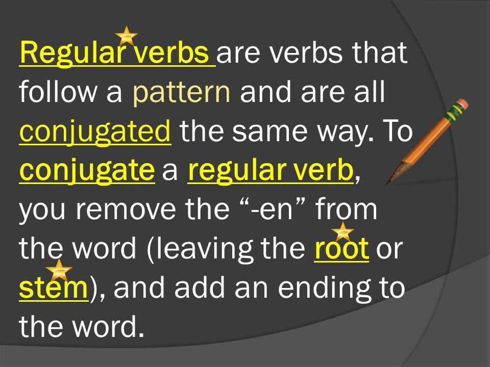 Regular verb endings in German  Ich (I) – e  Du (you) – st  er/sie/es (he/she/it) – t  Wir (we) – en  ihr (you all) – t  sie/Sie (they, you, formal)– en