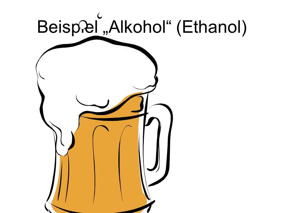 """Beispiel """"Alkohol"""" (Ethanol)"""
