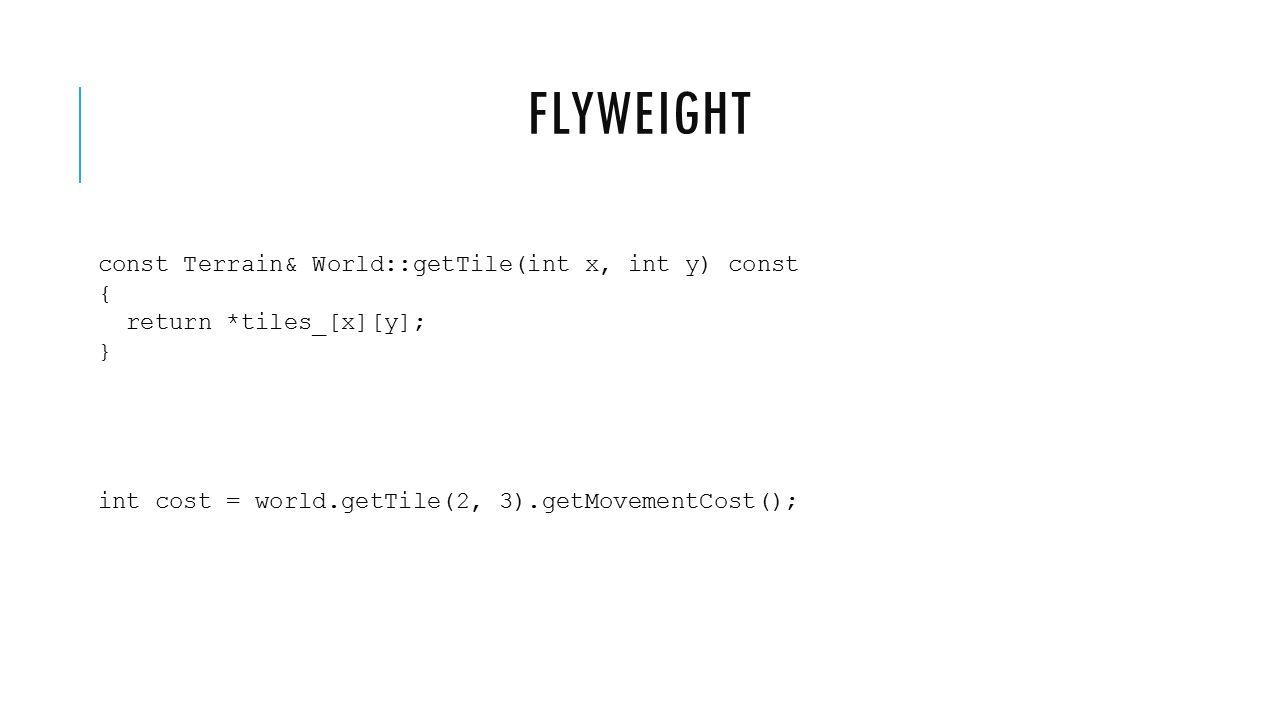 const Terrain& World::getTile(int x, int y) const { return *tiles_[x][y]; } int cost = world.getTile(2, 3).getMovementCost();