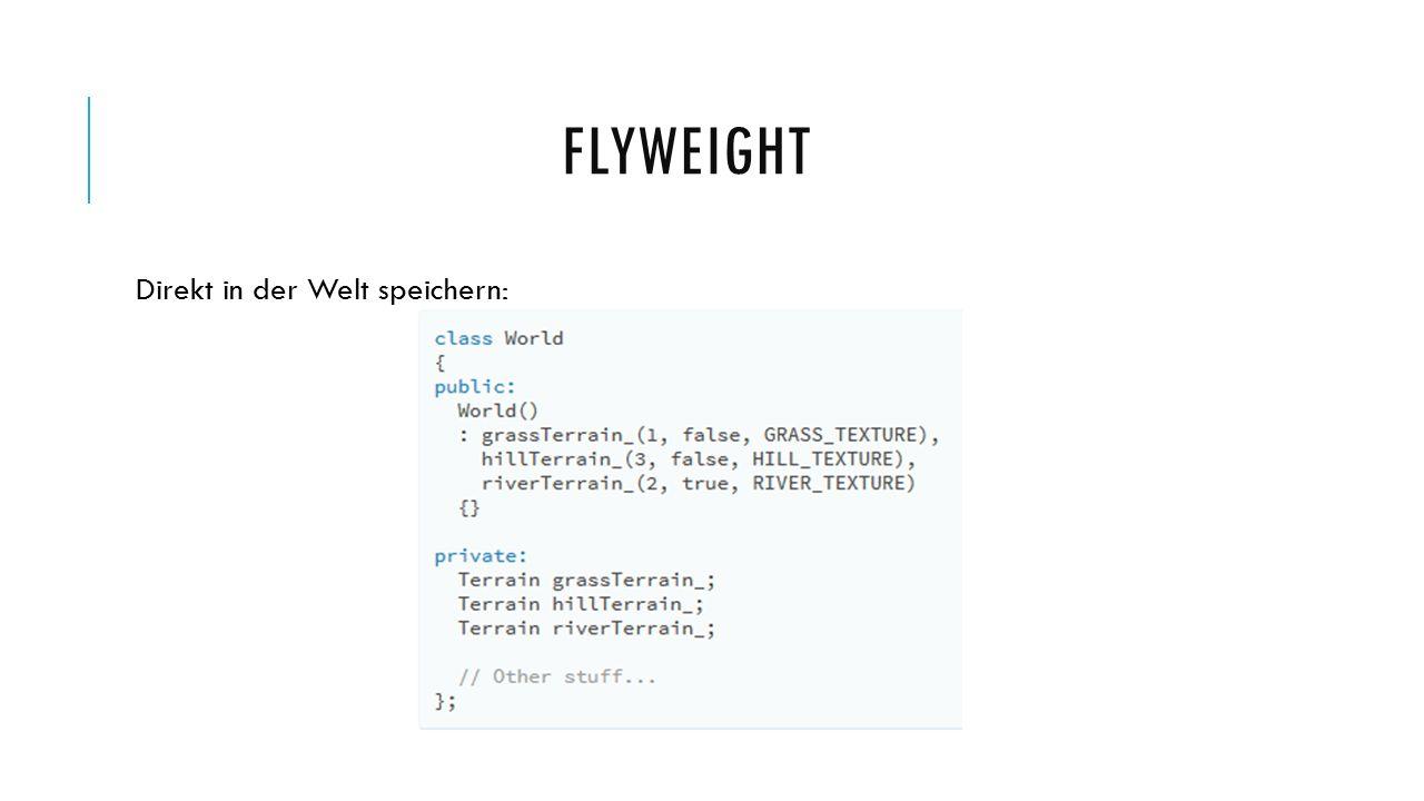 FLYWEIGHT Direkt in der Welt speichern: