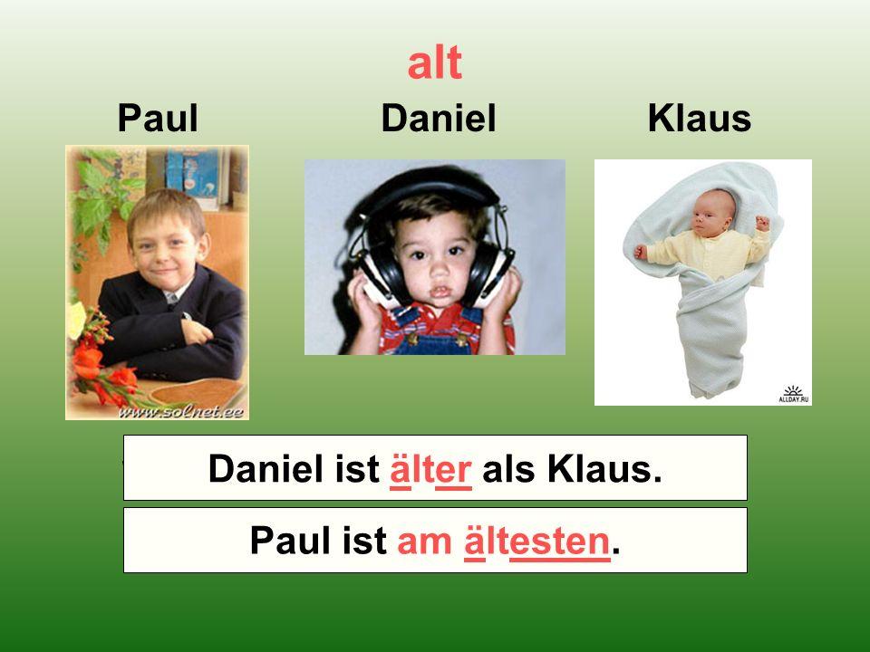 alt Paul Daniel Klaus Wer ist älter – Klaus oder Daniel.
