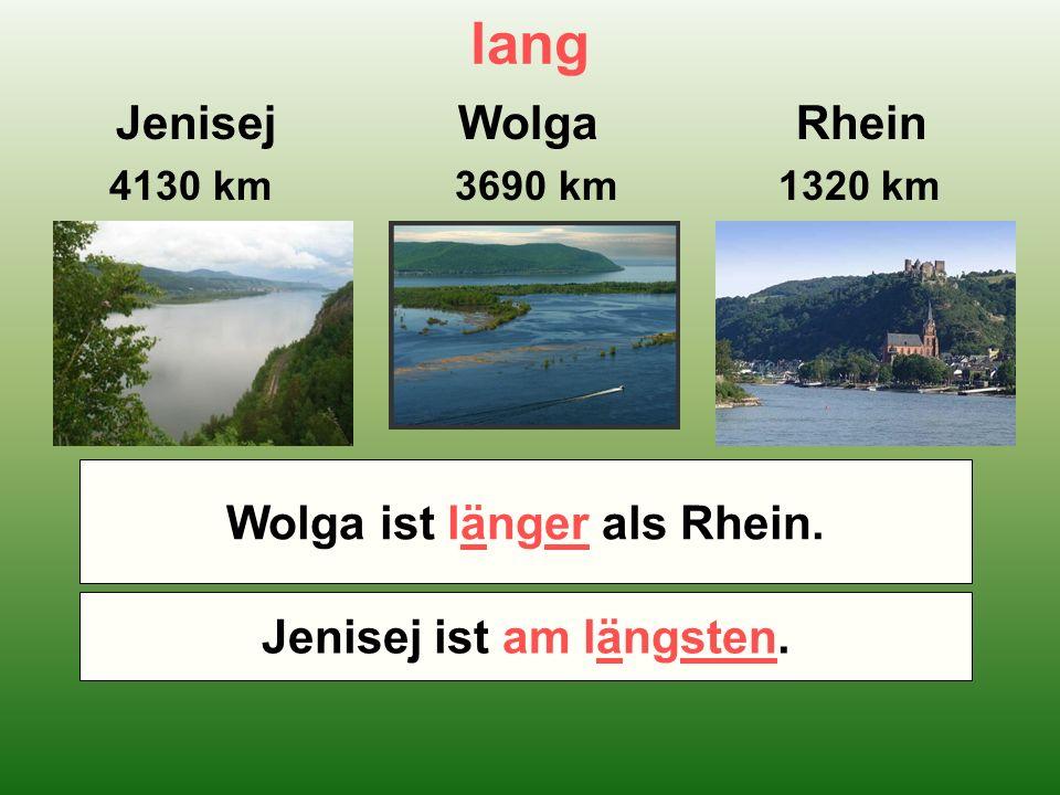 lang Jenisej Wolga Rhein 4130 km 3690 km 1320 km Welcher Fluß ist länger – Wolga oder Rhein.