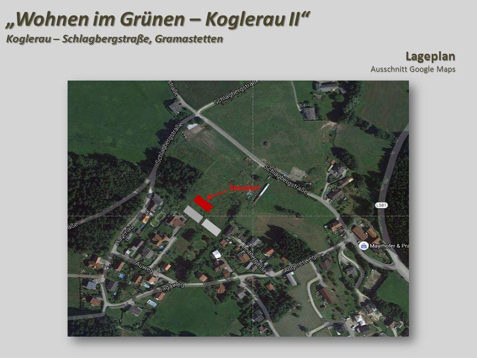 """""""Wohnen im Grünen – Koglerau II Koglerau – Schlagbergstraße, Gramastetten Lageplan Ausschnitt Google Maps Standort"""