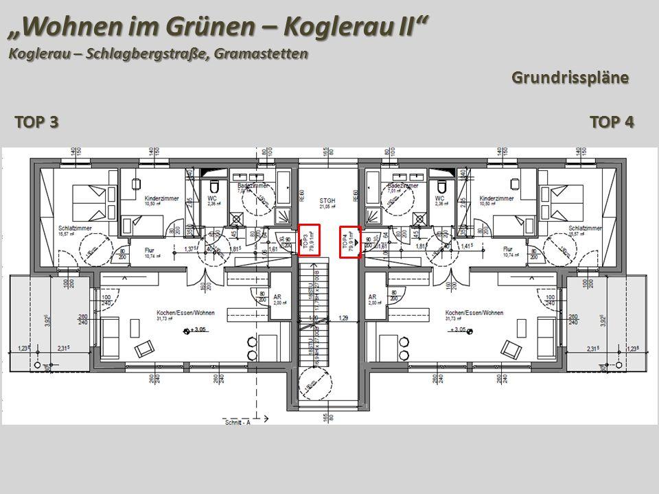 """""""Wohnen im Grünen – Koglerau II Koglerau – Schlagbergstraße, Gramastetten Grundrisspläne TOP 3 TOP 4"""
