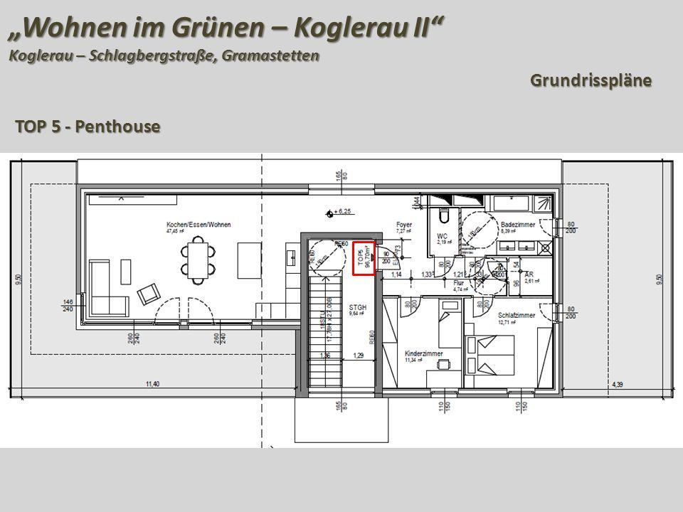 """""""Wohnen im Grünen – Koglerau II Koglerau – Schlagbergstraße, Gramastetten Grundrisspläne TOP 5 - Penthouse"""