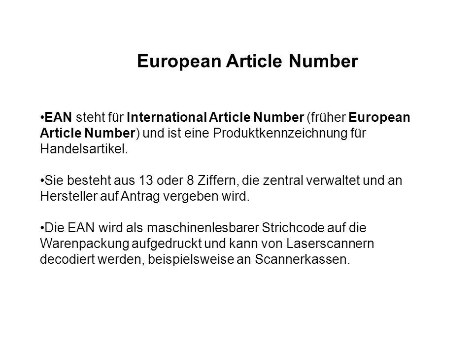 European Article Number EAN steht für International Article Number (früher European Article Number) und ist eine Produktkennzeichnung für Handelsartik