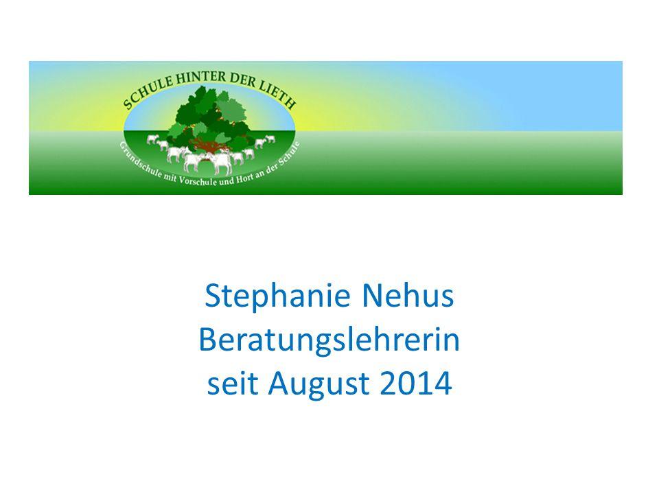 Stephanie Nehus Beratungslehrerin seit August 2014