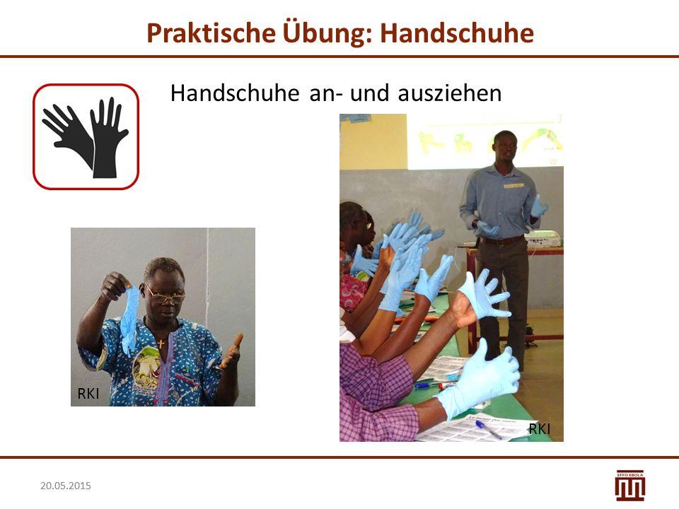 20.05.2015 Praktische Übung: Handschuhe MI RKI Handschuhe an- und ausziehen RKI