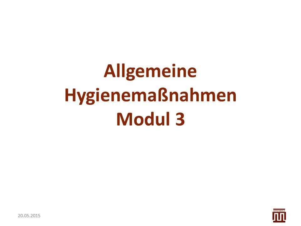 20.05.2015 Lernziele des Moduls Allgemeine Lernziele Die allgemeinen Hygienemaßnahmen kennen und anwenden, um nosokomiale Infektionen zu verhindern.