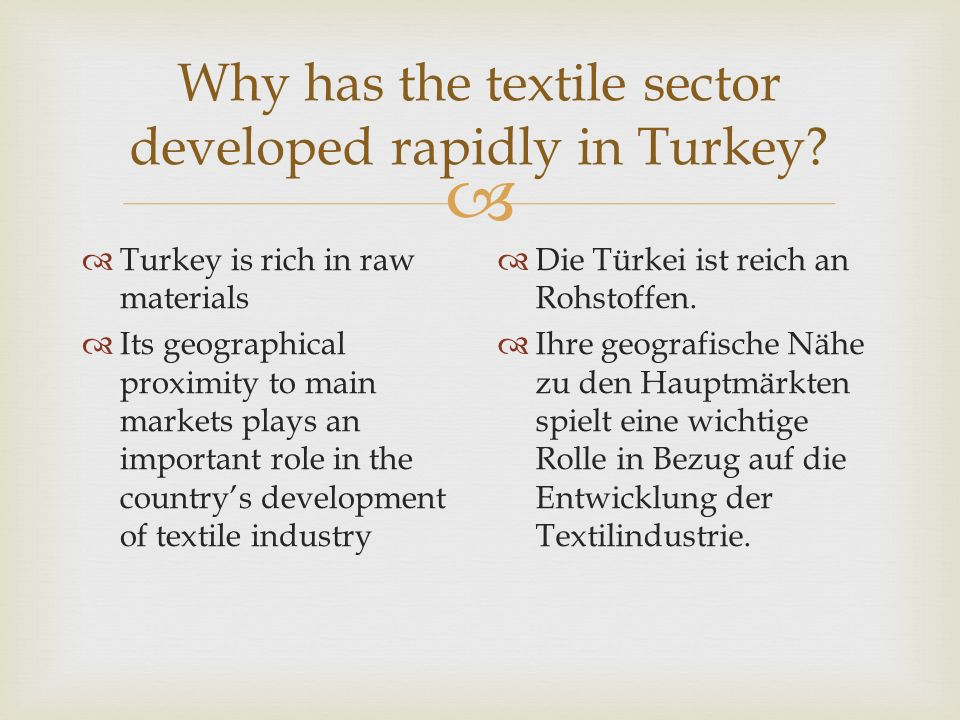  Why has the textile sector developed rapidly in Turkey.