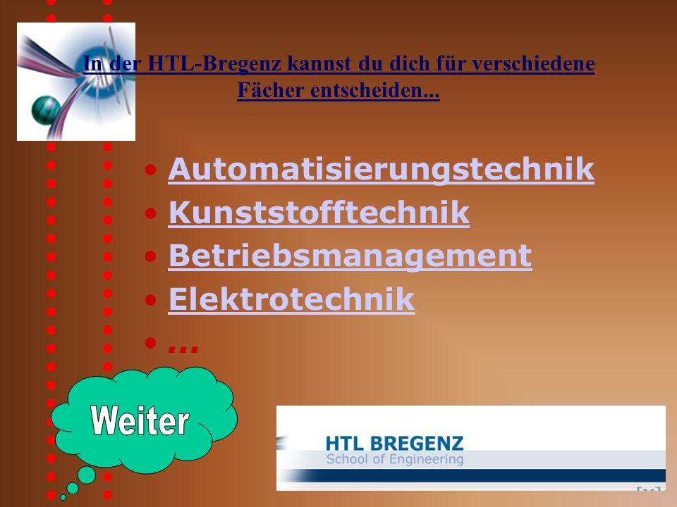 In der HTL-Bregenz kannst du dich für verschiedene Fächer entscheiden...