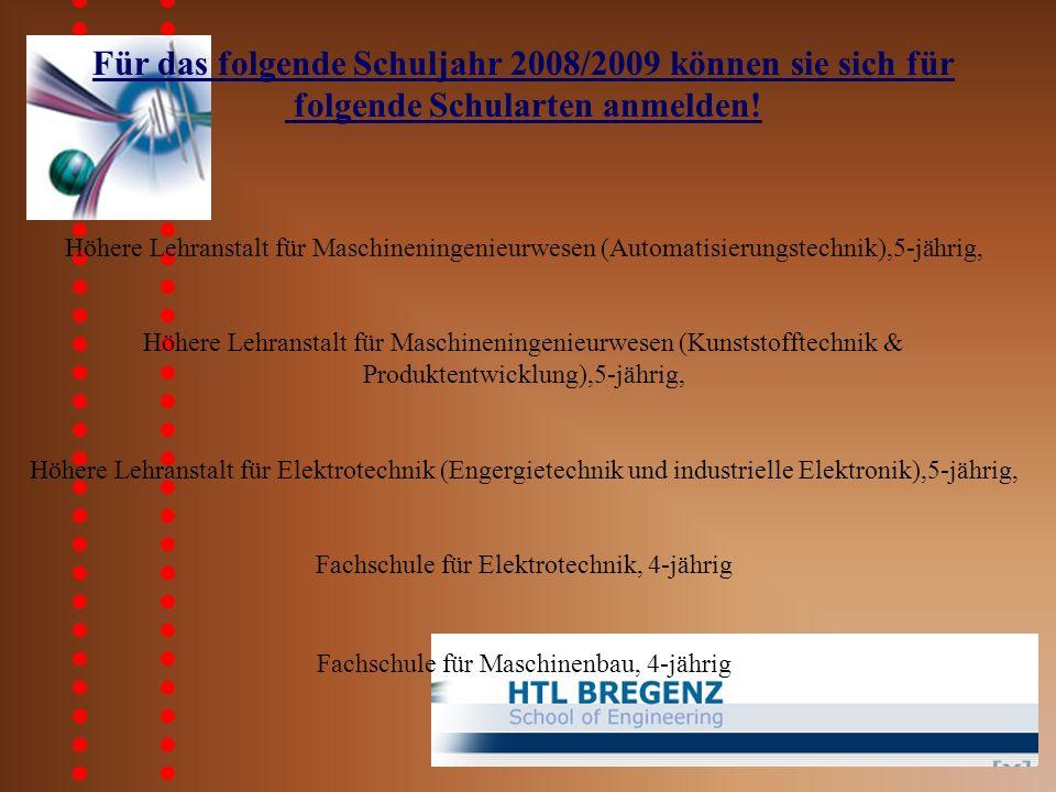Für das folgende Schuljahr 2008/2009 können sie sich für folgende Schularten anmelden.